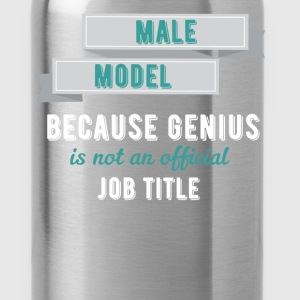 Male Model - Male model because genius is not an o - Water Bottle