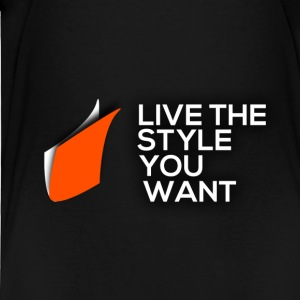 Live The Style You Want Bag - Toddler Premium T-Shirt