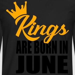 kings are born in june T-Shirts - Men's Premium Long Sleeve T-Shirt