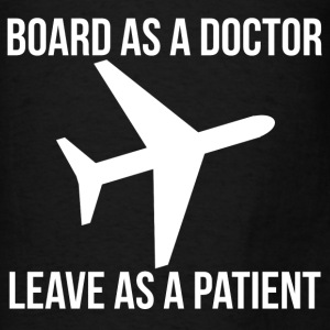 BOARD AS A DOCTOR LEAVE AS A PATIENT plane graphic Hoodies - Men's T-Shirt