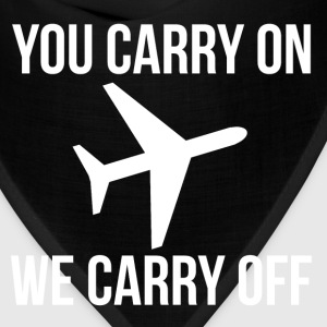 FUNNY YOU CARRY ON WE CARRY OFF AIRLINES MEME T-Shirts - Bandana