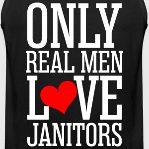 Only Real Men Love Janitor T-Shirts - Men's Premium Tank