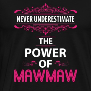 Never Underestimate The Power Of The Mawmaw Tanks - Men's Premium T-Shirt