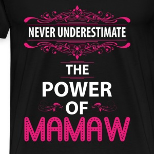 Never Underestimate The Power Of The Mamaw Tanks - Men's Premium T-Shirt