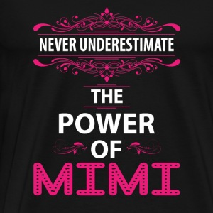 Never Underestimate The Power Of The Mimi Tanks - Men's Premium T-Shirt
