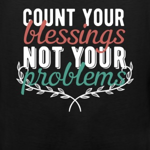 Motivation - Count your blessing not your problems - Men's Premium Tank