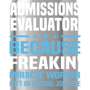 Admissions Evaluator - Water Bottle