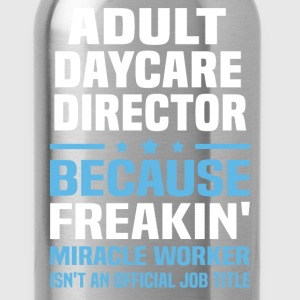 Adult Daycare Director - Water Bottle