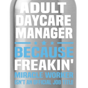 Adult Daycare Manager - Water Bottle