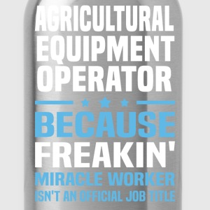 Agricultural Equipment Operator - Water Bottle