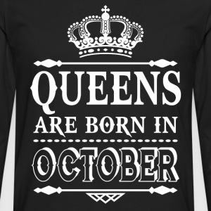 Queens are born in October  - Men's Premium Long Sleeve T-Shirt