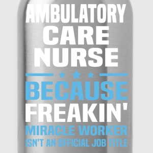 Ambulatory Care Nurse - Water Bottle