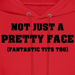 Not just a pretty Face, Fantastic Tits Too Women's T-Shirts - Men's Hoodie