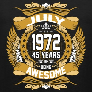 July 1972 45 Years Of Being Awesome T-Shirts - Men's Premium Tank