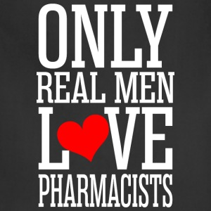 Only Real Men Love Pharmacists T-Shirts - Adjustable Apron