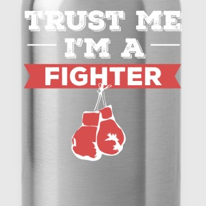 Fighter - Trust me I'm a Fighter - Water Bottle