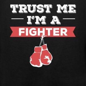 Fighter - Trust me I'm a Fighter - Men's Premium Tank