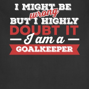 Goalkeeper - I might be wrong but I highly doubt i - Adjustable Apron
