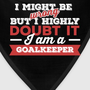 Goalkeeper - I might be wrong but I highly doubt i - Bandana
