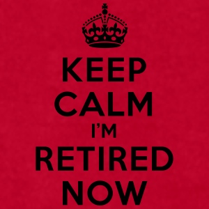 Keep calm I'm retired now Mugs & Drinkware - Men's T-Shirt by American Apparel