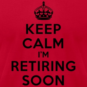 Keep calm I'm retiring soon Hoodies - Men's T-Shirt by American Apparel