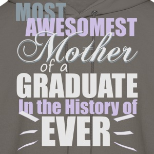 Most Awesomest Mother of a Graduate T-Shirts - Men's Hoodie