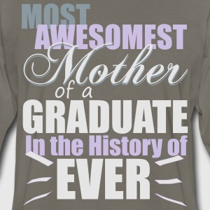 Most Awesomest Mother of a Graduate T-Shirts - Men's Premium Long Sleeve T-Shirt