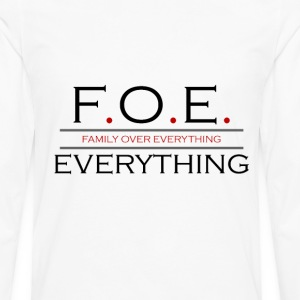Family Over Everything Hoodie - Men's Premium Long Sleeve T-Shirt