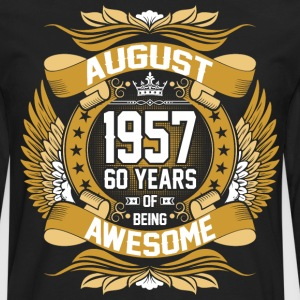 August 1957 60 Years Of Being Awesome T-Shirts - Men's Premium Long Sleeve T-Shirt