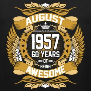 August 1957 60 Years Of Being Awesome T-Shirts - Men's Premium Tank