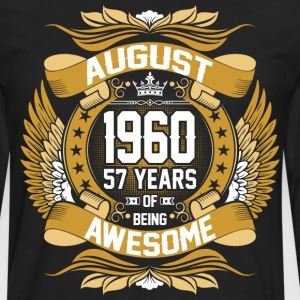 August 1960 57 Years Of Being Awesome T-Shirts - Men's Premium Long Sleeve T-Shirt
