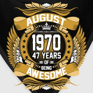 August 1970 47 Years Of Being Awesome T-Shirts - Bandana