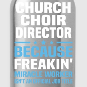 Church Choir Director - Water Bottle