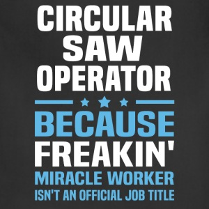 Circular Saw Operator - Adjustable Apron
