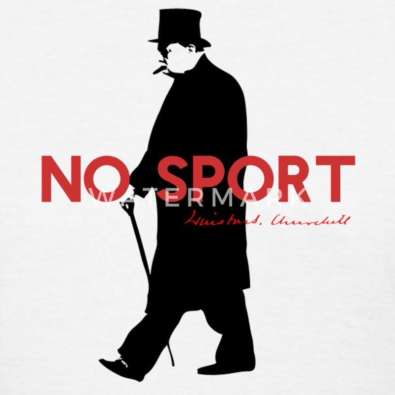 Winston Churchill, No Sport, Funny T Shirt Design  - Women's T-Shirt