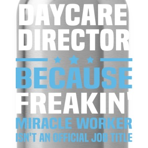 Daycare Director - Water Bottle