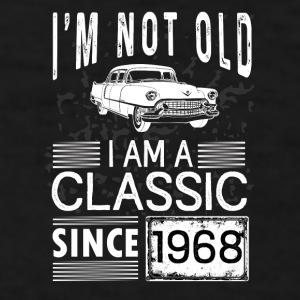 I'm not old I'm a classic since 1968 Mugs & Drinkware - Men's T-Shirt