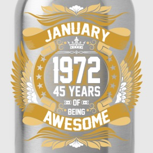 January 1972 45 Years Of Being Awesome T-Shirts - Water Bottle