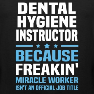 Dental Hygiene Instructor - Men's Premium Tank