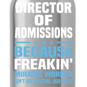 Director Of Admissions - Water Bottle
