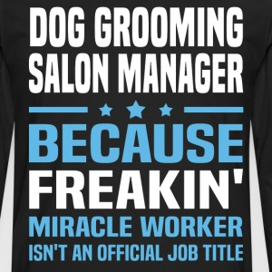 Dog Grooming Salon Manager - Men's Premium Long Sleeve T-Shirt