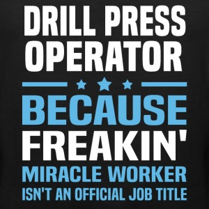 Drill Press Operator - Men's Premium Tank