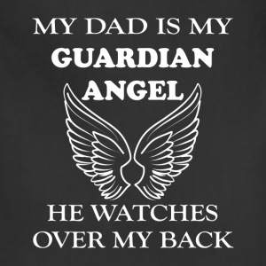Dad - My dad is my guardian angel he watches over  - Adjustable Apron