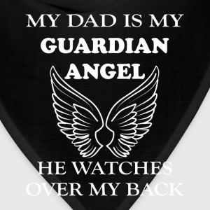 Dad - My dad is my guardian angel he watches over  - Bandana