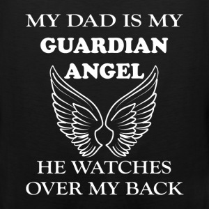 Dad - My dad is my guardian angel he watches over  - Men's Premium Tank