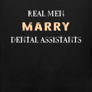 Dental Assistant - Real Men Marry Dental Assistant - Men's Premium Tank
