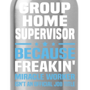 Group Home Supervisor - Water Bottle
