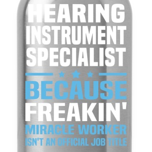 Hearing Instrument Specialist - Water Bottle