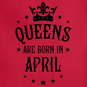 Queens are born in April birthday Queen T-Shirt - Adjustable Apron