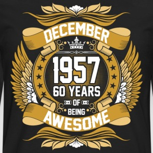 December 1957 60 Years Of Being Awesome T-Shirts - Men's Premium Long Sleeve T-Shirt